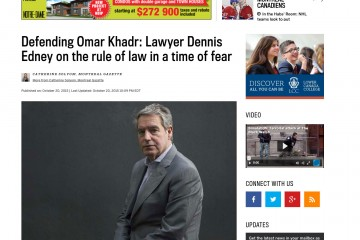 Defending Omar Khadr: Lawyer Dennis Edney on the rule of law in a time of fear + Montreal Gazette – Pour Omar Khadr